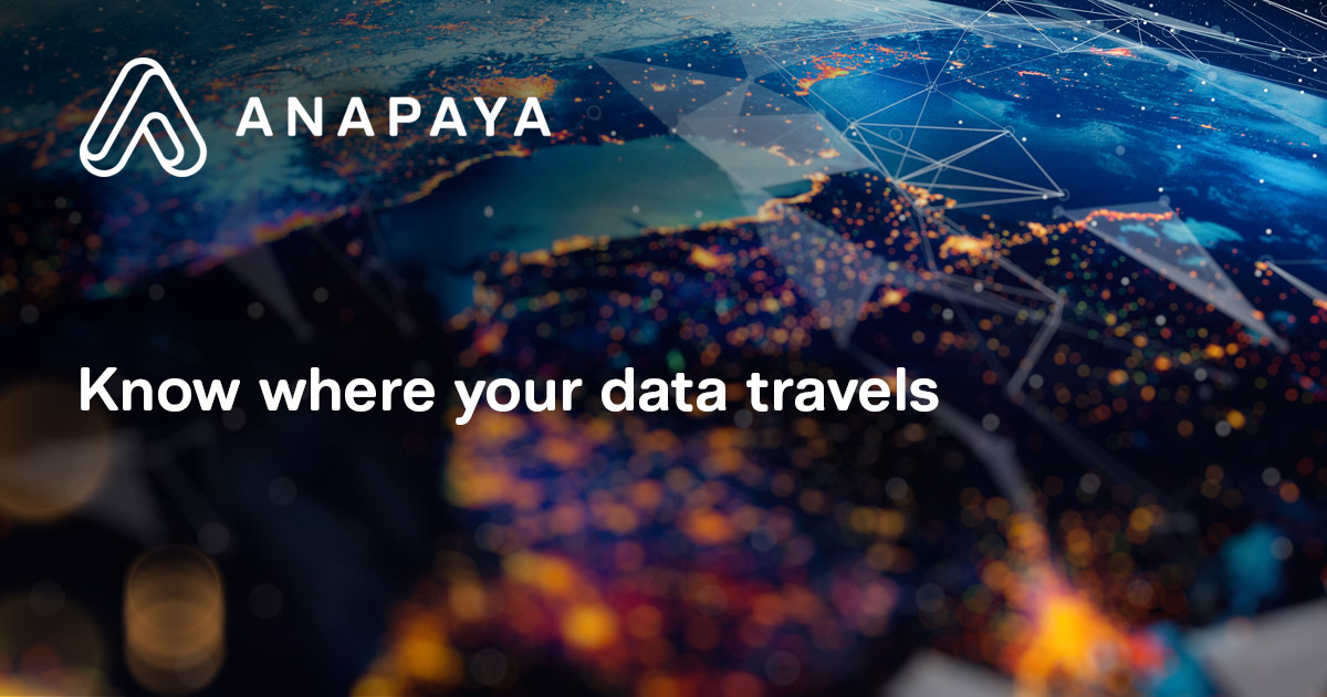 Anapaya: Know where your data travels