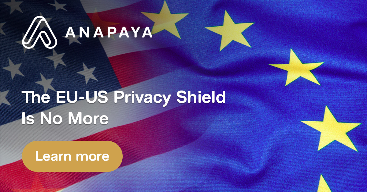 The EU-US Privacy Shield Is No More